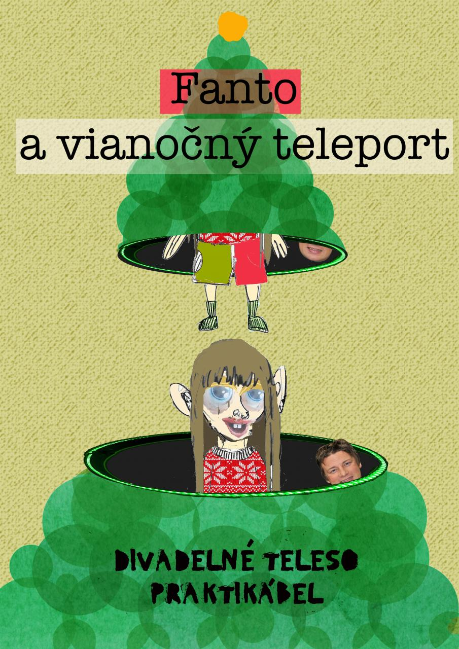 Divadlo Praktikábel: Fanto a vianočný teleport
