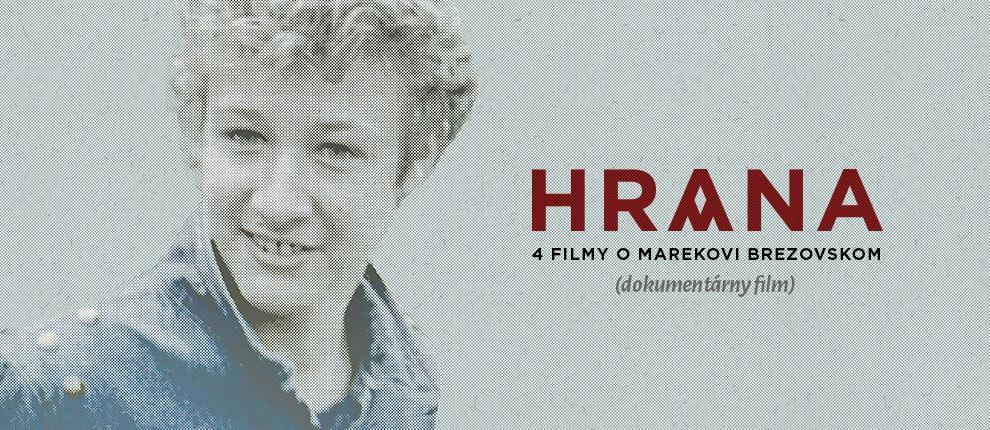 HRANA – 4 filmy o Marekovi Brezovskom
